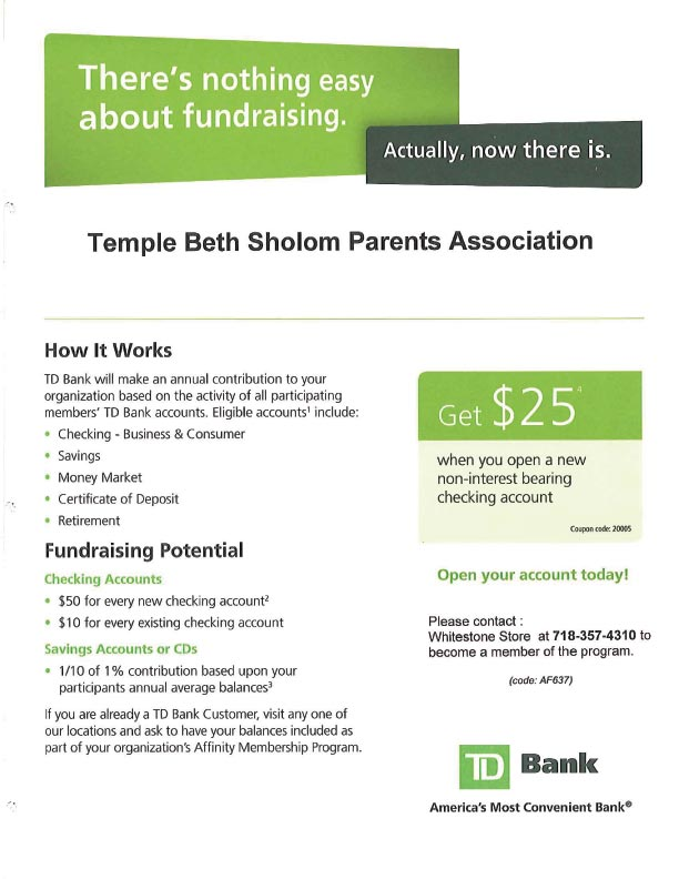 TD Bank Fundraiser, open an account with TD Bank and they will contribute to the Temple